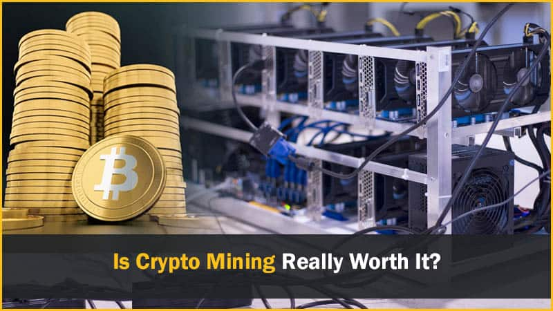Is Crypto Mining Really Worth To Get Into?